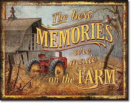 The Best Memories are Made on the Farm Farming Tractor Farm Equipment Metal Sign - $18.95