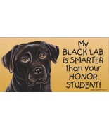 Black Lab Smarter Than Your Honor Student Magnet 4x8 refrigerator car La... - $7.95