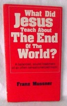 What Did Jesus Teach About End World Franz Mussner Apocalyptic Prophecy ... - $9.89