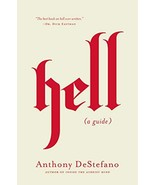 Hell: A Guide [Hardcover] DeStefano, Anthony - $10.30