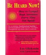 Be Heard Now!: How to Compel Rapt Attention Every Time You Speak [Paperb... - $35.60