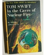 TOM SWIFT IN THE CAVES OF NUCLEAR FIRE by Victor Appleton II (c) 1956 G&... - $14.84