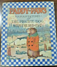 PADDY-PAWS FOR ADVENTURES OF THE PRAIRIE DOG WITH THE RED COAT CHILDREN ... - $22.50