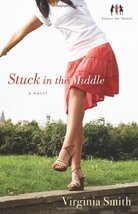 Stuck in the Middle (Sister-to-Sister, Book 1) Smith, Virginia - $4.95