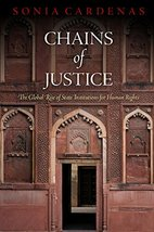 Chains of Justice: The Global Rise of State Institutions for Human Right... - $38.10