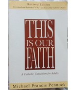 This Is Our Faith: A Catholic Catechism for Adults by Michael Pennock - ... - $2.50