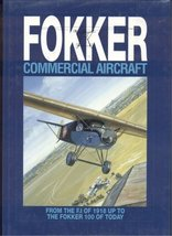 Fokker Commercial Aircraft From the F.I of 1918 Up to the Fokker 100 of ... - $28.00