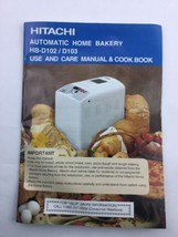Hitachi Breadmaker Use & Care Manual & Cookbook HB-D102/D103 - $11.83