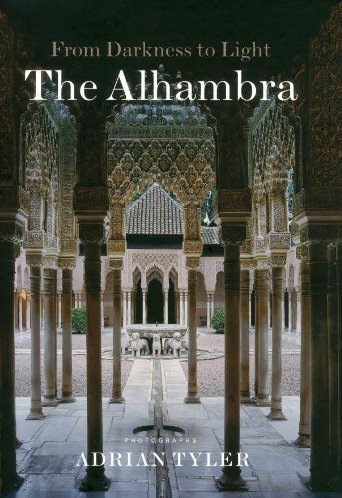 The Alhambra: From Darkness to Light Fontanela, Lee and Tyler, Adrian