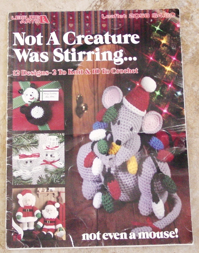 Primary image for NOT A CREATURE WAS STIRRING...Crochet and Knit Christmas Santa-Mouse-Snowman +
