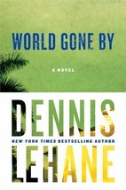 World Gone By, a Joe Coughlin Novel : Dennis Lehane : New Hardcover  1st... - $14.95