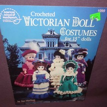 """Victorian Doll Costumes Crocheted 1991 Booklet 1099 Patterns 15"""" Jan Hat... - $9.99"""