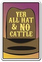 "YER All HAT & NO Cattle Sign Western Farm Animal | Indoor/Outdoor | 20"" ... - €42,09 EUR"