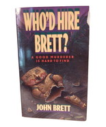 Who'd Hire Brett? Paperback Edition - $2.63 CAD