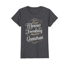 Funny Shirts - I'm A Proud Meme Of A Freaking Awesome Grandson T-Shirt W... - $19.95