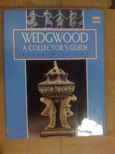 Wedgwood - A Collector's Guide [Hardcover] Peter Williams