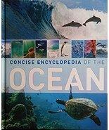 concise encyclopedia of the ocean [Hardcover] Weldon Owen - $9.99