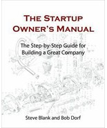The Startup Owner's Manual : The Step-By-Step Guide for Building a Great... - $19.00