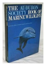 The Audubon Society Book of Marine Wildlife [Apr 01, 1980] Line, Les; Re... - $9.95