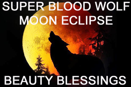 JAN 20TH SUPER BLOOD WOLF MOON ECLIPSE BEAUTY BLESSINGS MAGICK Witch Cassia4  - $88.00