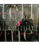 "Robert Palmer-Tell Me I'm Not Dreaming-LP-1989-NM/NM  12"" Single - $9.90"