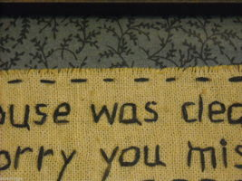 """Primitive Embroidered Framed Saying """"The House Was Clean Yesterday..."""" image 8"""