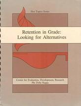 Retention in Grade: Looking for Alternatives [Spiral-bound] [Jan 01, 1992] Barbe