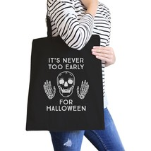 It's Never Too Early For Halloween Black Canvas Bags - $14.99