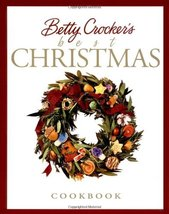 Betty Crocker's Best Christmas Cookbook Betty Crocker Editors and Crocke... - $29.35