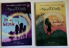 Disney The Never Girls Books In A Blink A Dandelion Wish Kiki Thorpe Lot... - $4.94