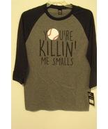 Mens District Made Gray Black Your Killin Me Smalls Baseball Shirt S M L... - $12.95+
