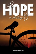 HOPE IN ALL THINGS - Paperback by Paul O'Reilly SJ - Paperback