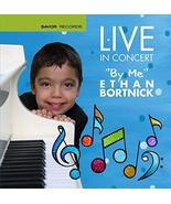 "Live in Concert ""by me"" Ethan Bortnick [Audio CD] Ethan Bortnick - $5.94"