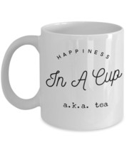 "Unique Tea Mugs ""Happiness in a cup aka tea cup... - $14.95"