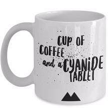 Twin Peaks Return - Cup of Coffee and Cyanide Tablet - Quote Coffee Mug Ceramic - $19.55+