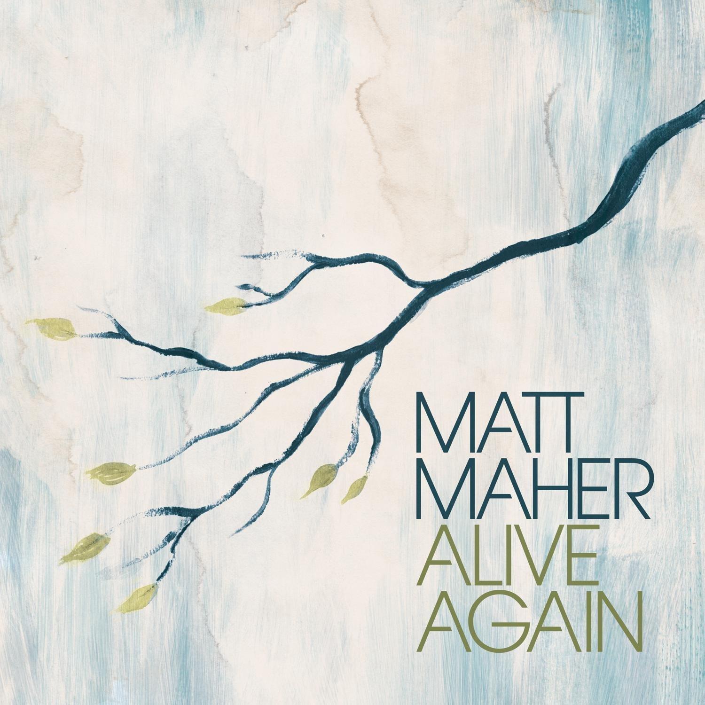 Alive again by matt maher1