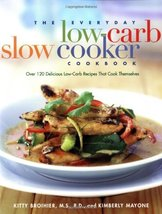 The Everyday Low-Carb Slow Cooker Cookbook: Over 120 Delicious Low-Carb ... - $1.83