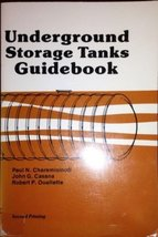 Underground storage tanks guidebook [Jan 01, 1987] Cheremisinoff, Paul N - $24.75