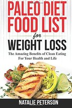 PALEO FOOD LIST: Paleo Diet Food List For Weight Loss: The Amazing Benef... - $8.00