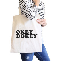 Okey Dokey Natural Canvas Bag Cute Graphic Gift Ideas For Her - $15.99