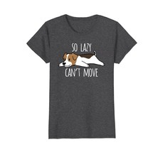 So Lazy Cant Move Jack Russell Terrier T-Shirt Dog Gift Tee - $19.99+