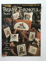 Leisure Arts  Beary Thankful Book 2 Cross Stitch Leaflet 2722 Jane Chandler - $4.94