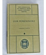 Our Foreigners – The Chronicles Of America Series - HC Book - $10.00