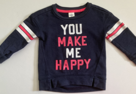 "OshKosh, Baby Girl Clothes, SZ 18 MO, ""You Make Me Happy"" Navy Blue Sweatshirt - $7.00"