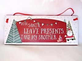 Christmas Holiday Santa Wall Art Humorous Wooden Plaque Take My Brother New - $9.74