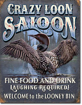 Crazy Loon Saloon Fine Food and Drink Duck Bar Metal Sign - $19.95