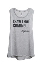 Thread Tank I Saw That Coming Karma Women's Sleeveless Muscle Tank Top Tee Sport - $24.99+