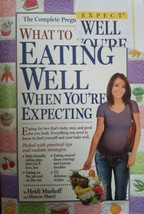 Eating Well When You're Expecting by Heidi Murkoff (2005, Paperback) - $4.99