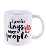Novelty Pet Dog-Themed Stoneware Coffee Mug 14 oz I Prefer Dogs Over People - $9.99