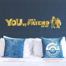 You've got a friend in me - Toy Story Inspired Disney Quote Wall Vinyl D... - $7.00+